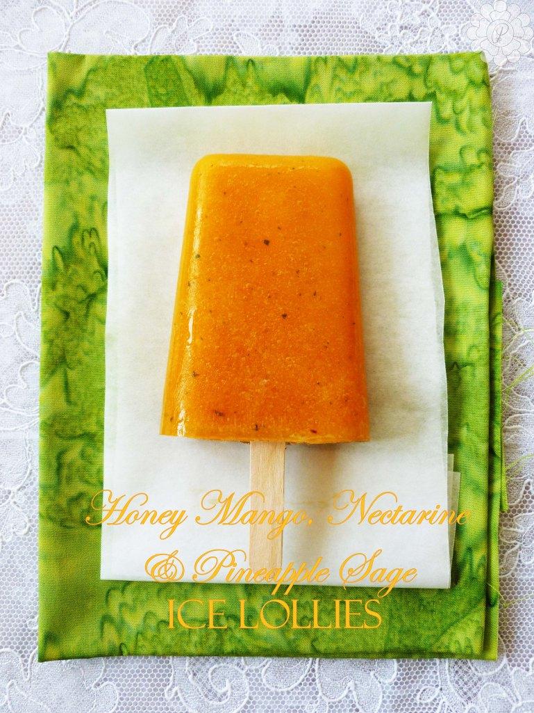 Honey Mango, Nectarine and Pineapple Sage Ice Lollies